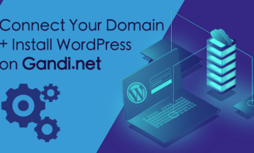 How to Install WordPress and Connect a Domain on Gandi.net