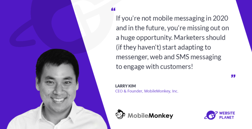 What Industry Experts Think About The Future Of Digital Marketing - Larry Kim, MobileMonkey