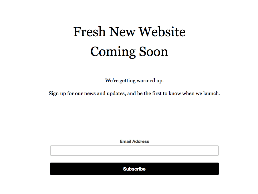 "Mailchimp's ""Fresh New Website Coming Soon"" landing page has a mailing list subscription option"