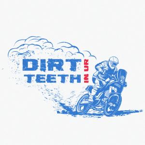 Motorcycle logo - Dirt in ur Teeth