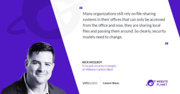 How To Secure Your Organization When Working Remotely – Interview With VMware Carbon Black