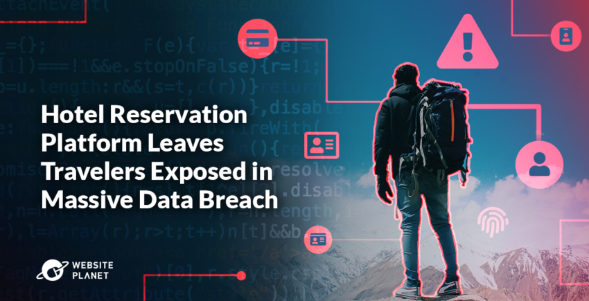 Report: Hotel Reservation Platform Leaves Millions of People Exposed in Massive Data Breach