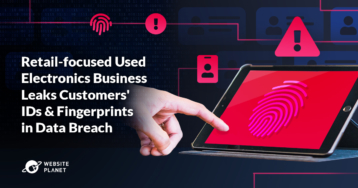 Report: Retail-focused Used Electronics Business Leaks Customers' IDs & Fingerprints in Data Breach