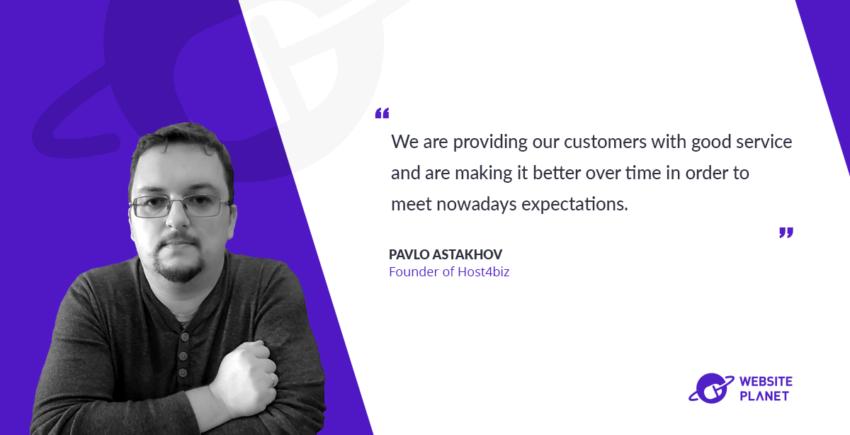 Interview with Pavlo Astakhov (Founder of Host4Biz)