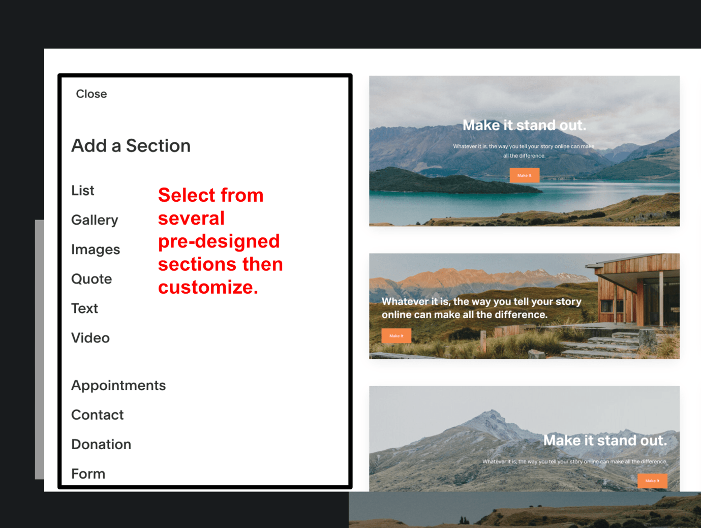 Squarespace - pre-designed sections you can adjust