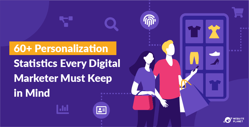 60+ Personalization Statistics Every Digital Marketer Must Keep in Mind