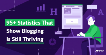 95+ Blogging Statistics to Help You Create The Best Blog in The World